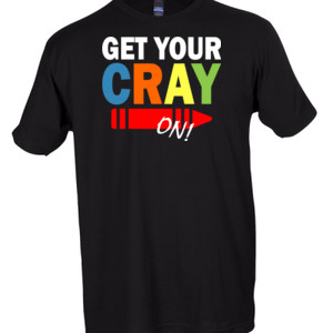 Get Your Cray On! - Tultex - Unisex Fine Jersey Tee