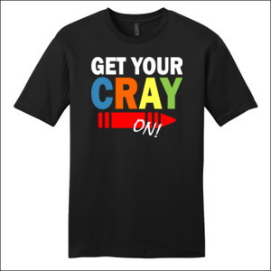 Get Your Cray On! - District - Very Important Tee ® - DTG