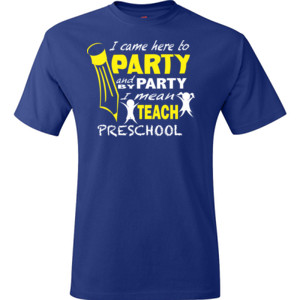 I Came Here To Party - Preschool - V Neck Tee - Hanes - TaglessT-Shirt - DTG