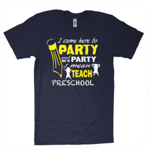 I Came Here To Party - Preschool - V Neck Tee - American Apparel - Unisex Fine Jersey T-Shirt - DTG