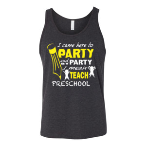 I Came Here To Party - Preschool - V Neck Tee - Bella Canvas - 3480 (DTG) - Unisex Jersey Tank