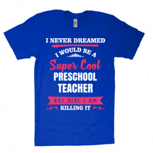 Super Cool ~ Preschool Teacher - American Apparel - Unisex Fine Jersey T-Shirt - DTG