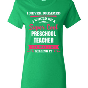 Super Cool ~ Preschool Teacher - Gildan - Ladies 100% Cotton T Shirt - DTG