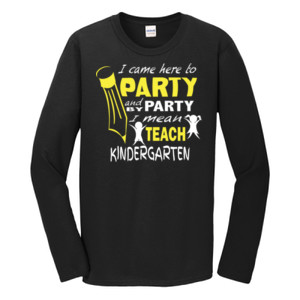I Came Here To Party- Kindergarten - Gildan - Softstyle ® Long Sleeve T Shirt - DTG