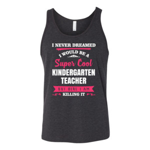 Super Cool Kindergarten Teacher - Bella Canvas - 3480 (DTG) - Unisex Jersey Tank