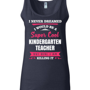 Super Cool Kindergarten Teacher - Gildan - 64200L (DTG) 4.5 oz Softstyle ® Junior Fit Tank Top