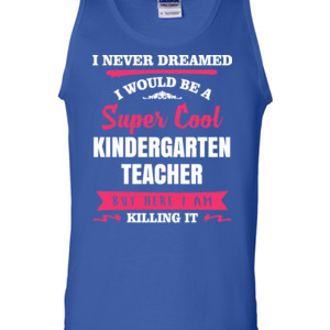 Super Cool Kindergarten Teacher - Gildan - 2200 (DTG) - 6oz 100% Cotton Tank Top