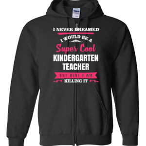 Super Cool Kindergarten Teacher - Gildan - Full Zip Hooded Sweatshirt - DTG