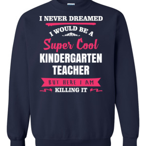 Super Cool Kindergarten Teacher - Gildan - 8oz. 50/50 Crewneck Sweatshirt - DTG