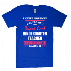 Super Cool Kindergarten Teacher - American Apparel - Unisex Fine Jersey T-Shirt - DTG