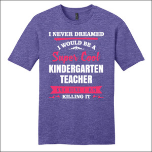 Super Cool Kindergarten Teacher - District - Very Important Tee ® - DTG