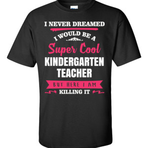 Super Cool Kindergarten Teacher - Gildan - 6.1oz 100% Cotton T Shirt - DTG