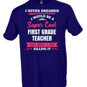 Super Cool First Grade Teacher - Tultex - Unisex Fine Jersey Tee