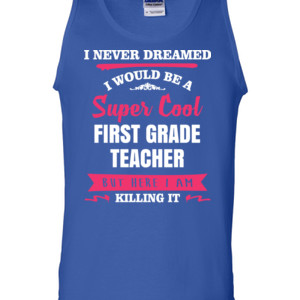 Super Cool First Grade Teacher - Gildan - 2200 (DTG) - 6oz 100% Cotton Tank Top