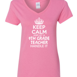 Keep Calm & Let A 9th Grade Teacher Handle It - Gildan - 5V00L (DTG) - 100% Cotton V Neck T Shirt