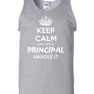 Keep Calm & Let A Principal Handle It - Gildan - 2200 (DTG) - 6oz 100% Cotton Tank Top
