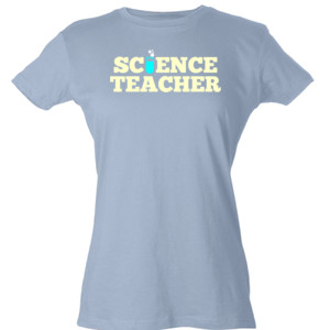 Science Teacher - Tultex - Ladies' Slim Fit Fine Jersey Tee (DTG)