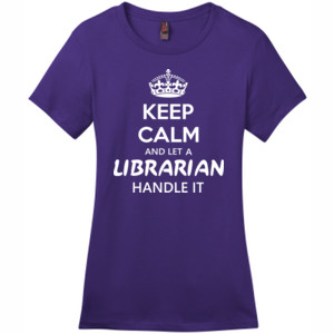 Keep Calm & Let A Librarian Handle It - District - DM104L (DTG) - Ladies Crew Tee