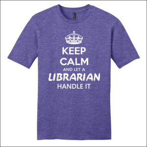Keep Calm & Let A Librarian Handle It - District - Very Important Tee ® - DTG