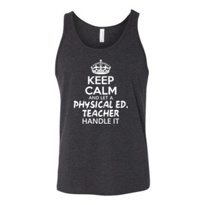 Keep Calm And Let A Phy Ed Teacher Handle It - Bella Canvas - 3480 (DTG) - Unisex Jersey Tank