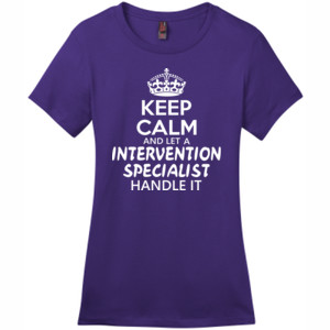 Keep Calm & Let An Intervention Specialist Handle It - District - DM104L (DTG) - Ladies Crew Tee