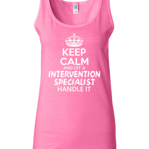 Keep Calm & Let An Intervention Specialist Handle It - Gildan - 64200L (DTG) 4.5 oz Softstyle ® Junior Fit Tank Top