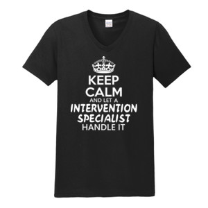 Keep Calm & Let An Intervention Specialist Handle It - Gildan - Softstyle ® V Neck T Shirt - DTG
