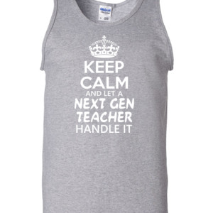 Keep Calm & Let A Next Gen Teacher Handle It - Gildan - 2200 (DTG) - 6oz 100% Cotton Tank Top