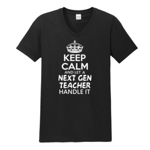 Keep Calm & Let A Next Gen Teacher Handle It - Gildan - Softstyle ® V Neck T Shirt - DTG