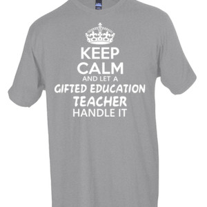 Keep Calm And Let A Gifted Education Teacher Handle It  - Tultex - Unisex Fine Jersey Tee