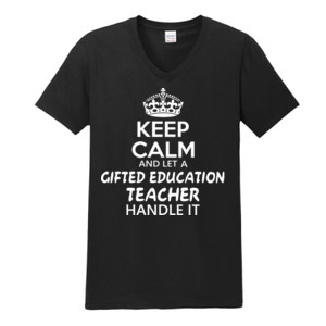 Keep Calm And Let A Gifted Education Teacher Handle It  - Gildan - Softstyle ® V Neck T Shirt - DTG