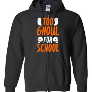 Too Ghoul For School - Gildan - Full Zip Hooded Sweatshirt - DTG