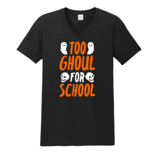 Too Ghoul For School - Gildan - Softstyle ® V Neck T Shirt - DTG