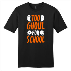 Too Ghoul For School - District - Very Important Tee ® - DTG