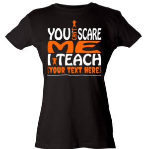 You Can't Scare Me - Template - Tultex - Ladies' Slim Fit Fine Jersey Tee (DTG)