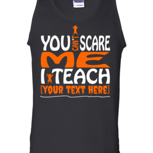 You Can't Scare Me - Template - Gildan - 2200 (DTG) - 6oz 100% Cotton Tank Top