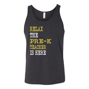 Relax ~ The Pre-K Teacher Is Here - Bella Canvas - 3480 (DTG) - Unisex Jersey Tank