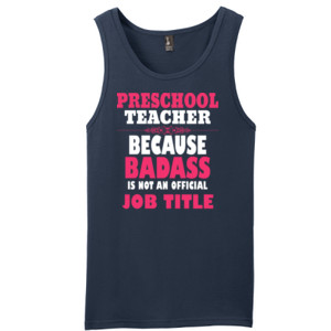 Preschool Teacher ~ Because Badass Isn't A Job Title - District - Young Mens The Concert Tank ® (DTG)