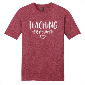 Teaching Is My Jam! - District - Very Important Tee ® - DTG