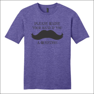 Mustache You A Question - District - Very Important Tee ® - DTG